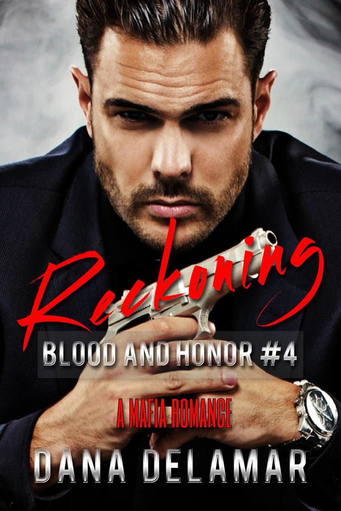 Reckoning: A Mafia Romance (Blood and Honor, #4) als eBook