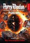 Perry Rhodan Neo 120: Wir sind wahres Leben