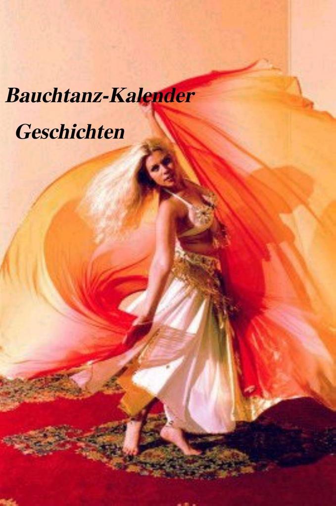 Bauchtanz-Kalender Geschichten als eBook