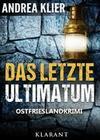 Das letzte Ultimatum - Ostfrieslandkrimi. Spannender Roman mit Lokalkolorit für Ostfriesland Fans!