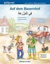 Auf dem Bauernhof. Kinderbuch Deutsch-Arabisch