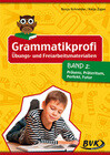 Grammatikprofi: Übungs- und Freiarbeitsmaterialien Band 2