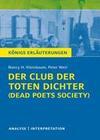 Der Club der toten Dichter - Dead Poets Society von Nancy H. Kleinbaum. Königs Erläuterungen.