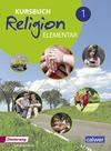 Kursbuch Religion Elementar 1. Schülerband