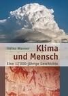 Klima und Mensch - eine 12'000-jährige Geschichte