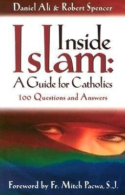 Inside Islam: A Guide for Catholics: 100 Questions and Answers als Taschenbuch