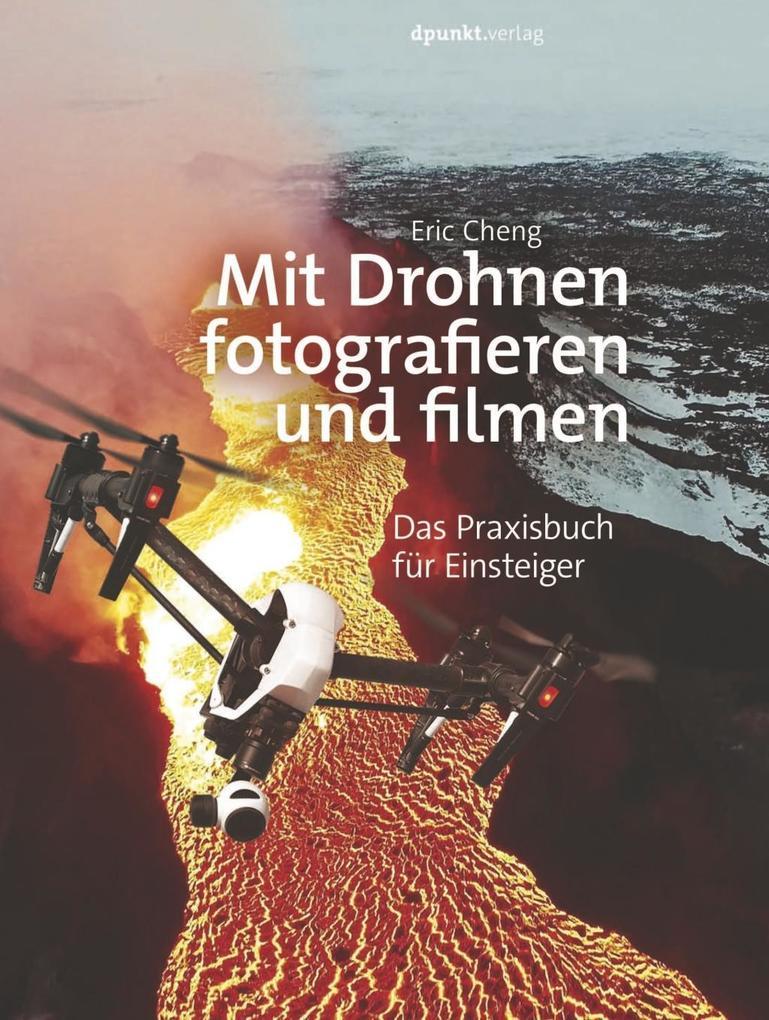 Mit Drohnen fotografieren und filmen als Buch