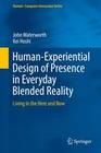 Human-Experiential Design of Presence in Everyday Blended Reality