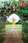 Der Turm der wilden Rosen