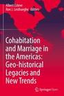 Cohabitation and Marriage in the Americas: Geo-historical Legacies and New Trends