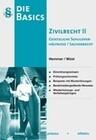 Basics Zivilrecht II. Gesetzliche Schuldverhältnisse und Sachenrecht