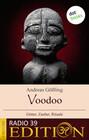 Voodoo - Götter, Zauber, Rituale