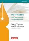 Texte, Themen und Strukturen: Die Facharbeit: Von der Planung zur Präsentation