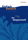 Der Steppenwolf - Neubearbeitung: Gymnasiale Oberstufe. EinFach Deutsch Unterrichtsmodelle