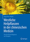Westliche Heilpflanzen in der chinesischen Medizin