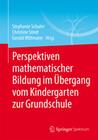 Perspektiven mathematischer Bildung im Übergang vom Kindergarten zur Grundschule