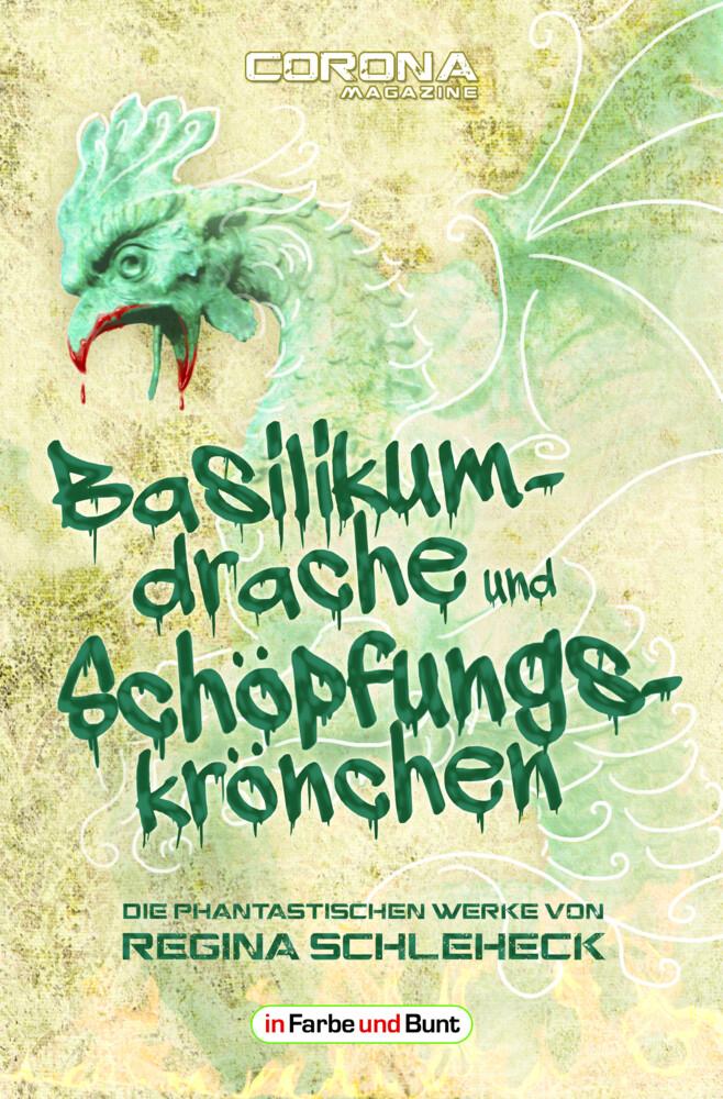 Basilikumdrache und Schöpfungskrönchen - Die phantastischen Werke von Regina Schleheck als Taschenbuch