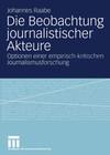 Die Beobachtung journalistischer Akteure