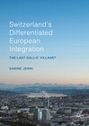 Switzerland's Differentiated European Integration