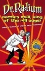 Dr. Radium Battles Phill, King of the Pill Bugs: Plus a Bunch of Other Weird Stories
