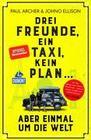 Drei Freunde, ein Taxi, kein Plan ...