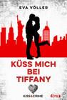 Kiss & Crime 2 - Küss mich bei Tiffany