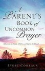 A Parent's Book of Uncommon Prayer