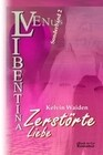 Zerstörte Liebe (VENUS Libentina Sonderband 2)