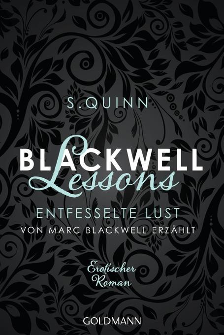 Blackwell Lessons - Entfesselte Lust. Von Marc Blackwell erzählt als Taschenbuch