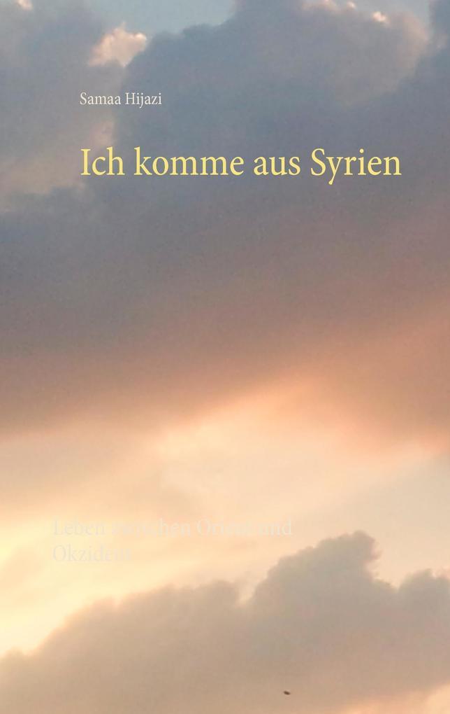 Ich komme aus Syrien als Buch
