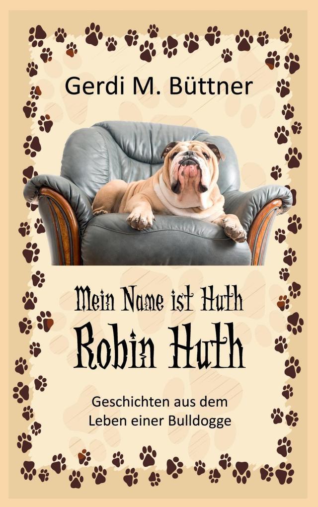Mein Name ist Huth, Robin Huth als eBook