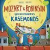 Mozart & Robinson und der Zauber des Käsemonds