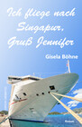 Ich fliege nach Singapur, Gruß Jennifer