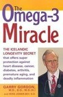 The Omega-3 Miracle: The Icelandic Longevity Secret That Offers Super Protection Against Heart Disease, Cancer, Diabetes, Arthritis, Premat