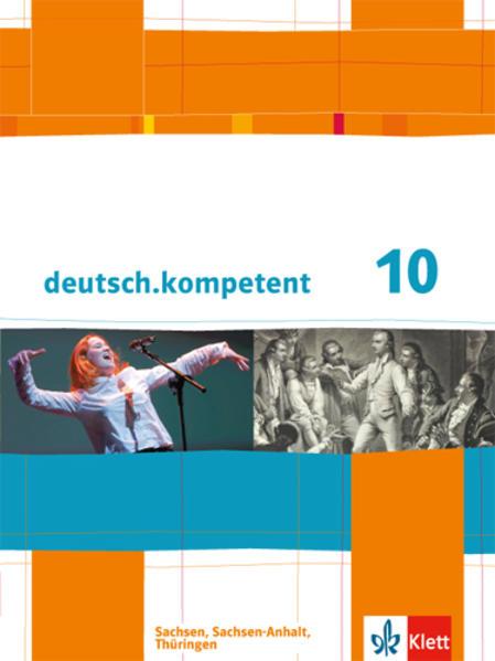 deutsch.kompetent. Schülerbuch 10. Klasse mit Onlineangebot. Ausgabe für Sachsen, Sachsen-Anhalt und Thüringen als Buch