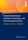 Regionalmarketing als räumliches Steuerungs- und Entwicklungsinstrument
