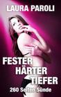 Fester Härter Tiefer - 260 Seiten Sünde