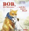 Bob, der Streuner, und der kleine Hund