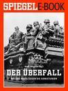 Der Überfall - Hitlers Krieg gegen die Sowjetunion
