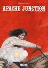 Apache Junction 03. Die Unsichtbaren