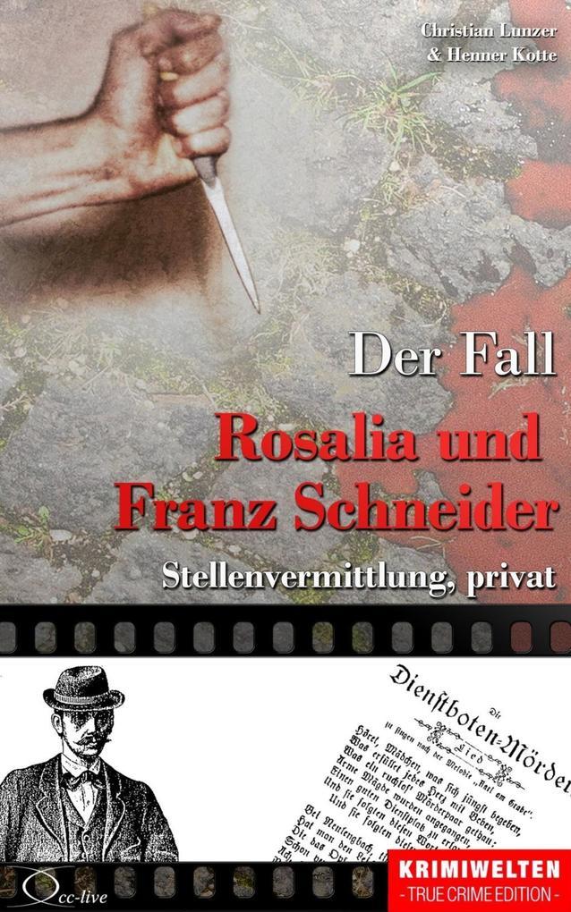 Der Fall Rosalia und Franz Schneider als eBook