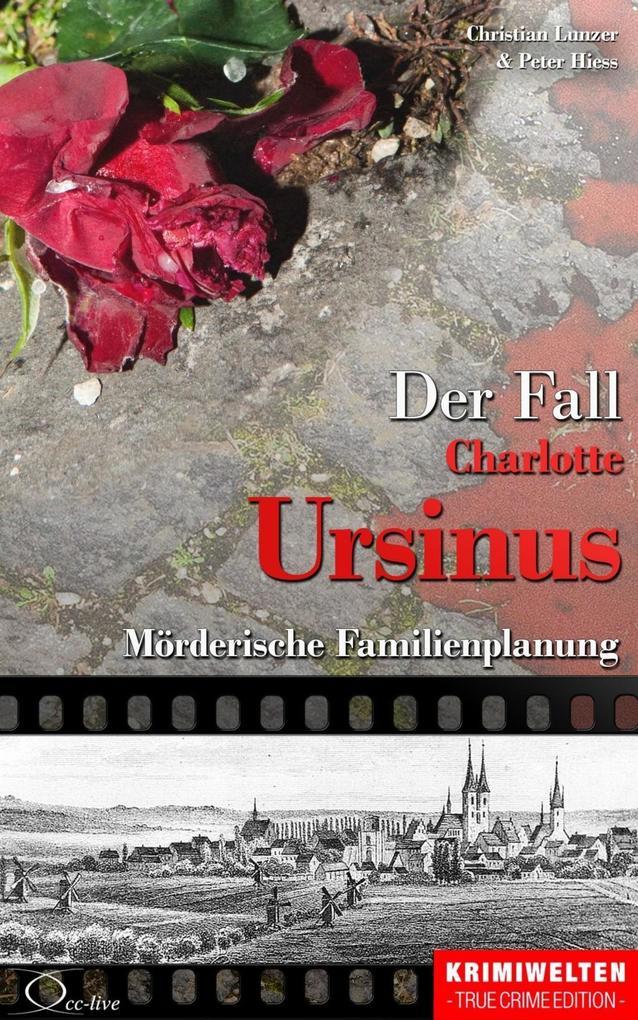Der Fall der Giftmischerin Charlotte Ursinus als eBook