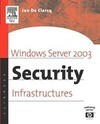 Windows Server 2003 Security Infrastructures: Core Security Features