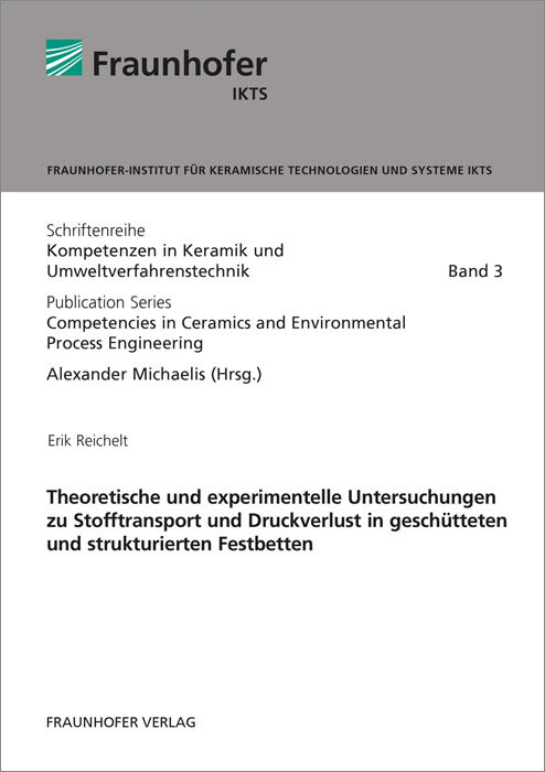 Theoretische und experimentelle Untersuchungen zu Stofftransport und Druckverlust in geschütteten und strukturierten Festbetten. als Buch