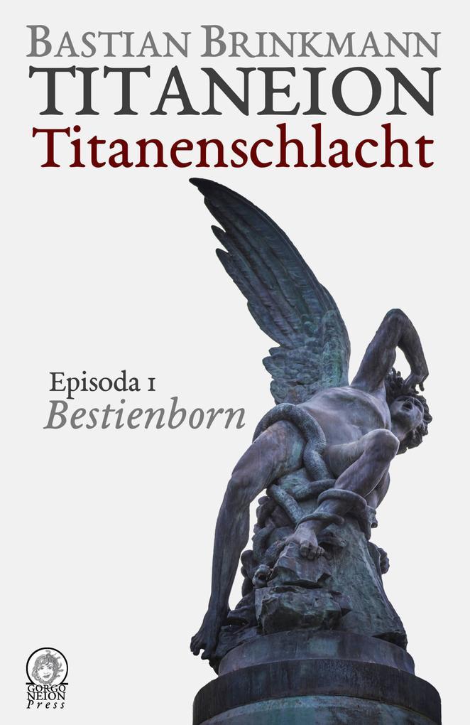 Titaneion Titanenschlacht - Episoda 1: Bestienborn als eBook
