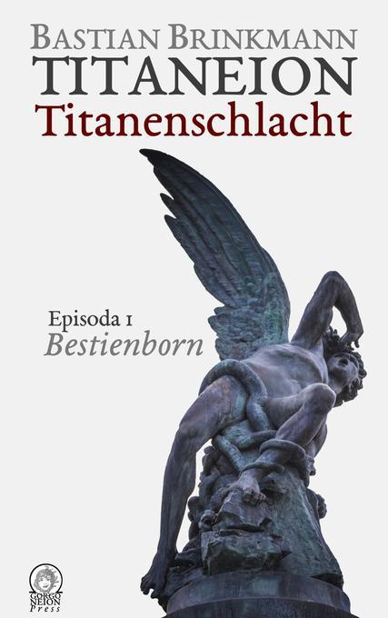 Titaneion Titanenschlacht - Episoda 1: Bestienborn als Buch
