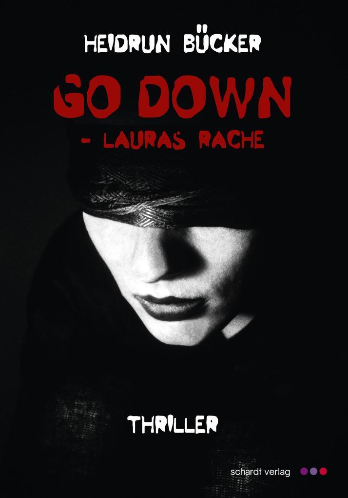 Go down - Lauras Rache: Thriller als eBook