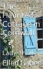 The Haunted Cottage in Cornwall