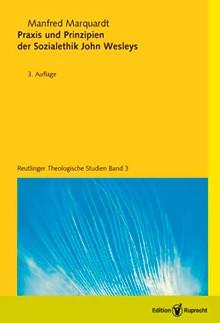 Praxis und Prinzipien der Sozialethik John Wesleys als eBook