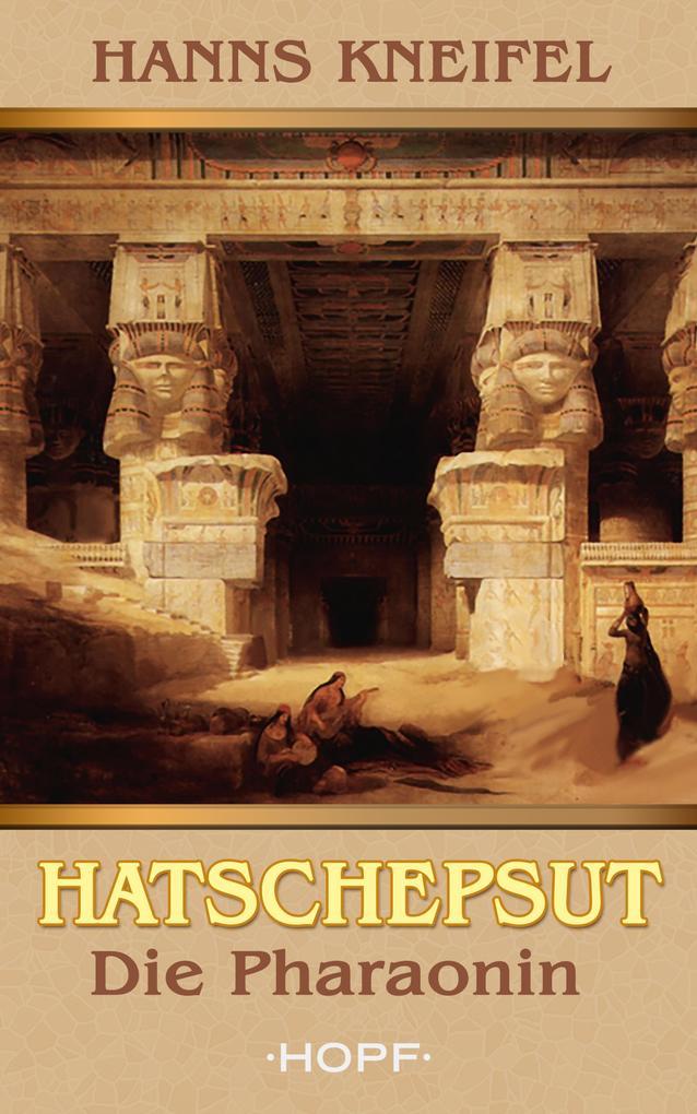 Hatschepsut - Die Pharaonin als eBook